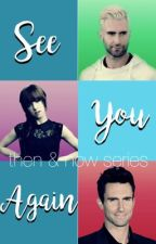 See You Again: A Grivine Fanfiction (Book Three) by ptxgrivine