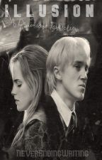 ILLUSION {A Dramione Fanfiction} by never_ending_writing