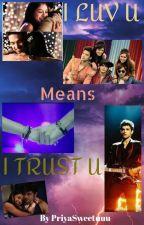 MANAN - I LUV U means I TRUST U  द्वारा priyasweetuuu