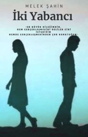 İki Yabancı - (Bitti)  by Mlkshnn