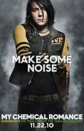 Make Some Noise! (A Killjoy FanFic) *ON HOLD/EDITING* by EmberMidnight