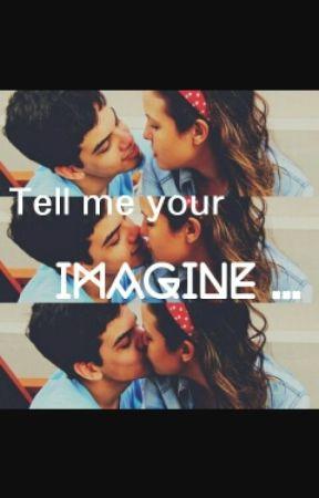 Tell Me Your IMAGINE... by xxspercexx