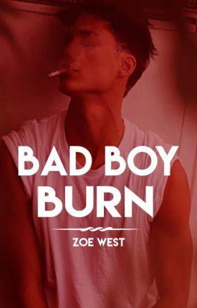 Bad Boy Burn by sinkingsmile