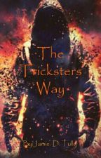 The Tricksters Way Book 1: The Mortal Universe by JamieTully