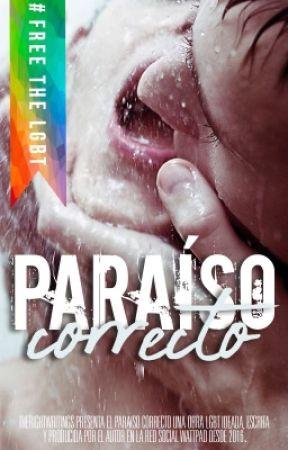 El Paraíso Correcto (#GAY) (CANCELADA) by TheRightWritings