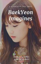 Imagines | BaekYeon by smol_oreo