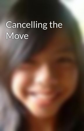 Cancelling the Move by Farzyyy