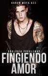 Fingiendo Amor © ¡YA DISPONIBLE EN FÍSICO! cover