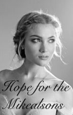 Hope For The Mikaelsons by nobodyluciddreams