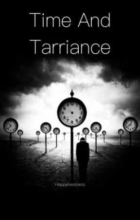 Time and Tarriance by happinessness