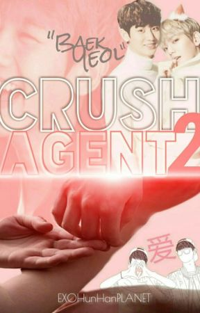 "CRUSH AGENT 2 - ""Chan's Baek"" by CieloCB614"
