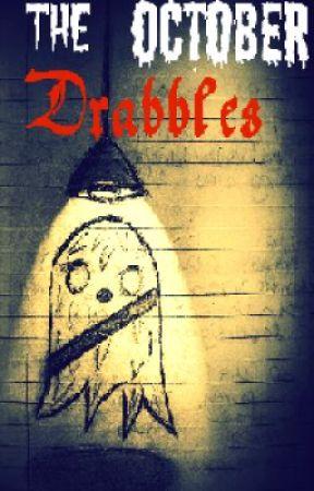 The October Drabbles (Slash/Femslash/FF) [Ranging from PG to R] by blondewitAbrain
