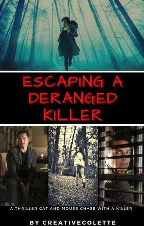 Escaping A Deranged Killer by Creativecolette
