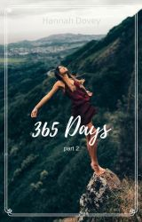 365 Days (Part 1) | ✓ by Hannah_Dovey