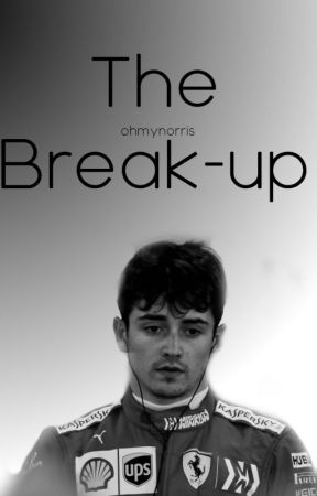 The Break-up || Charles Leclerc by whoranspizza