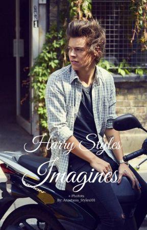 Harry Styles Imagines [Volume 1] by Anastasia_Styles101