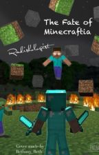 The Fate of Minecraftia (Sequel to A Minecraft Story) by Radishologist
