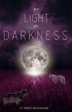 My light.My darkness (MxM) (V SLOW UPDATE) by ferielxiu