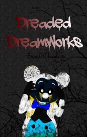 Dreaded DreamWorks (Book Two From The FREAKSHOWFILMS Series) by faerievines