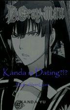 Kanda Is Dating?!? (Kanda x Mystery!Female!Reader) by KathleenLyons