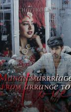 Manan marriage: from arrange to love   ❤💕💞 by Chaitraliv