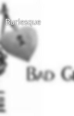 Burlesque by LivHoneywell