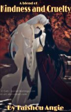 A Blend Of Kindness And Cruelty: Sesshoumaru Love Story by taishoangie