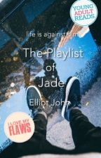 The Playlist of Jade [completed] by nerdintown