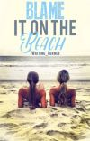 Blame It On the Beach cover