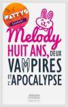 Melody, huit ans, deux vampires et l'apocalypse cover