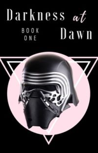 Darkness At Dawn • Kylo Ren [1] cover