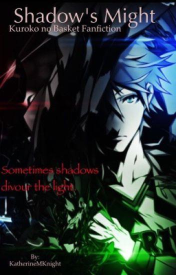 Shadow's Might (Kuroko no Basket Fanfiction)