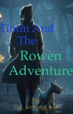 Tintin and the Rowen Adventure by the_writing_rose