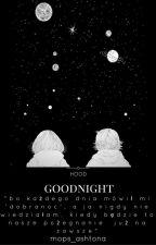 goodnight ; hood by mops_ashtona