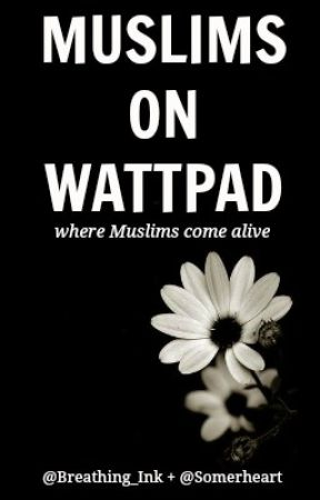 Muslims On Wattpad by TheMuslimCommunity