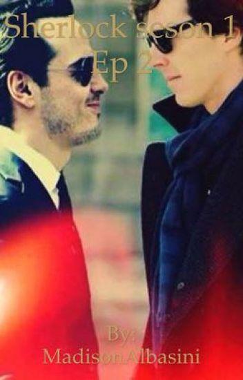 Sherlock Season 1 Ep 2 With Lily Madison Wattpad