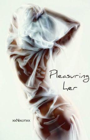 Pleasuring Her by XxNixonxX