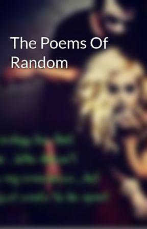 The Poems Of Random by kennyken2002