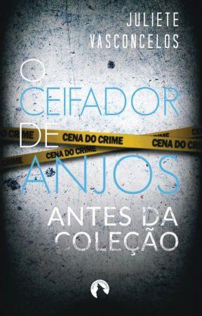 O Ceifador de Anjos: Antes da Coleção by JulieteVasconcelos