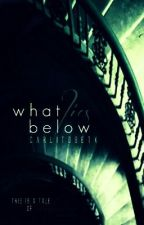 What Lies Below... by CarlitosETX
