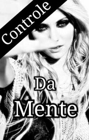 Controle Da Mente (Em Revisão, Cap. 1 ao 18 Revisados) by TheMatheusNat