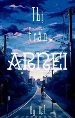 Đọc truyện [12 Chòm Sao] Thị Trấn Arnei.