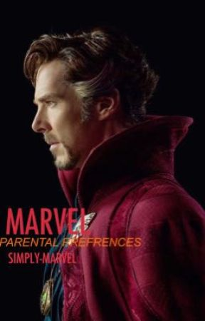 Marvel Parental Prefrences/Imagines  by TheRealStark
