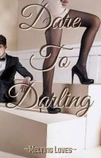 Dare To Darling by Melting_Loves