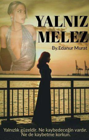 YALNIZ MELEZ (TAMAMLAMDI) by edanur_murat