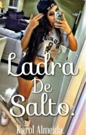 Ladra De Salto. [CONCLUÍDO] by krolalmd