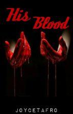 His Blood by JoyceTafro