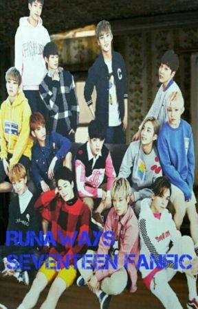 Runaways Seventeen fanfic (Jihan, Soonhoon, Minhui, Meanie, Verkwan, Chancheol) by l00-05-18l