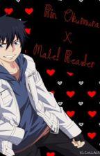 Rin Okumura x Male! Reader! by rosetealatte