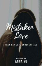 Mistaken Love (#Wattys2018) by dearhearty